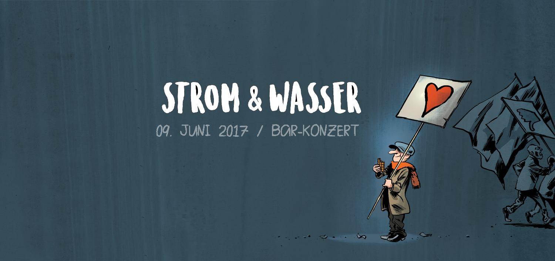 Strom und Wasser spielen am 9. Juni 2017 im Soziokulturellem Zentrum e.V. Halberstadt